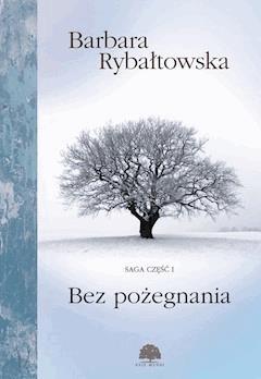 Bez pożegnania - Barbara Rybałtowska - ebook