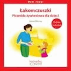 Łakomczuszki. Piramida żywieniowa dla dzieci - Anna Wrona - ebook
