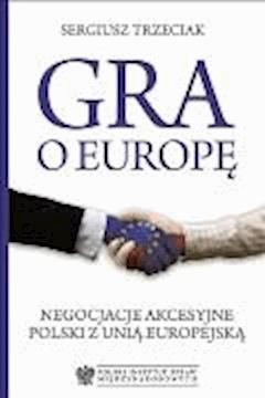 Gra o Europe - Sergiusz Trzeciak - ebook