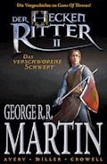 Der Heckenritter Graphic Novel, Bd. 2: Das verschworene Schwert - George R. R. Martin - E-Book