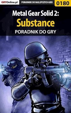 "Metal Gear Solid 2: Substance - poradnik do gry - Marcin ""Cisek"" Cisowski - ebook"