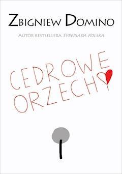 Cedrowe orzechy - Zbigniew Domino - ebook