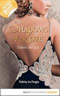 Gebot der Lust - Shadows of Love - Felicity La Forgia - E-Book