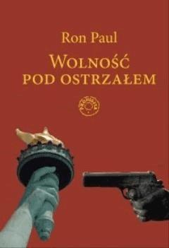 Wolnosc pod ostrzalem - Ron Paul - ebook
