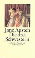 Die drei Schwestern und andere Jugendwerke - Jane Austen - E-Book