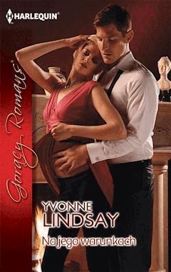 Na jego warunkach - Yvonne Lindsay - ebook