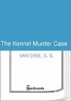 The Kennel Murder Case - S. S. Van Dine - ebook
