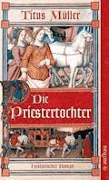 Die Priestertochter - Titus Müller - E-Book