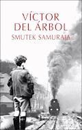 Smutek samuraja - Victor del Arbol - ebook