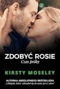 Zdobyć Rosie. Czas próby - Kirsty Moseley - ebook