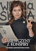 Dziewczyny z konspiry - Agnieszka Lewandowska-Kąkol - ebook