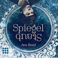 Die Spiegel-Saga. Spiegelstaub - Ava Reed - Hörbüch