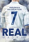 Real Madryt. Królewska era Galácticos - Leszek Orłowski - ebook
