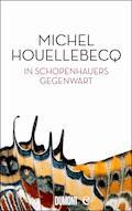 In Schopenhauers Gegenwart - Michel Houellebecq - E-Book