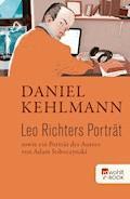 Leo Richters Porträt - Daniel Kehlmann - E-Book