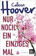 Nur noch ein einziges Mal - Colleen Hoover - E-Book