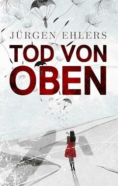 Tod von oben - Jürgen Ehlers - E-Book