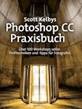 Scott Kelbys Photoshop CC-Praxisbuch - Scott Kelby - E-Book
