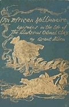 An African Millionaire - Grant Allen - ebook
