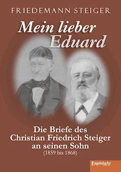 Mein lieber Eduard - Friedemann Steiger - E-Book