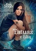 Tatuaż z lilią - Ewa Seno - ebook