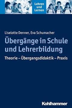 Übergänge in Schule und Lehrerbildung - Liselotte Denner - E-Book