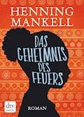 Das Geheimnis des Feuers - Henning Mankell - E-Book