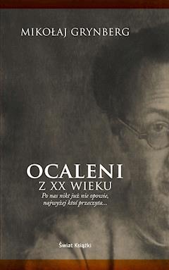 Ocaleni z XX wieku - Mikołaj Grynberg - ebook