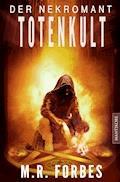 Der Nekromant  - Totenkult - M.R. Forbes - E-Book