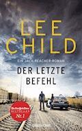 Der letzte Befehl - Lee Child - E-Book