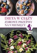 Dieta w ciąży. Zdrowe przepisy na 9 miesięcy - Magdalena Czyrynda-Koleda, Magdalena Jarzynka-Jendrzejewska - ebook