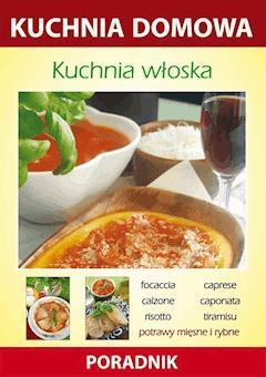 Kuchnia włoska. Kuchnia domowa. Poradnik - Anna Smaza - ebook