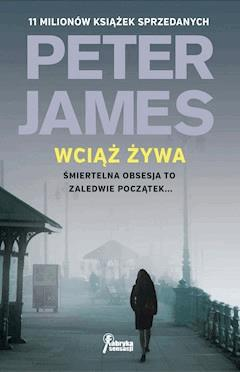 Wciąż żywa - Peter James - ebook