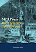 Die Abenteuer Tom Sawyers - Mark Twain - E-Book