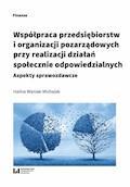 Współpraca przedsiębiorstw i organizacji pozarządowych przy realizacji działań społecznie odpowiedzialnych. Aspekty sprawozdawcze - Halina Waniak-Michalak - ebook