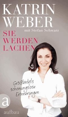 Sie werden lachen - Katrin Weber - E-Book