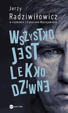 Wszystko jest lekko dziwne - Jerzy Radziwiłowicz - ebook