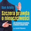 Szczera prawda o nieuczciwości. Jak okłamujemy wszystkich, a zwłaszcza samych siebie - Dan Ariely - audiobook