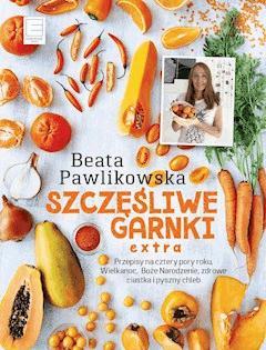 Szczęśliwe Garnki EXTRA - Beata Pawlikowska - ebook