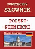 Powszechny słownik polsko-niemiecki. Słownik tematyczny - Monika von Basse - ebook