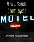 Short Psycho - Alfred J. Schindler - E-Book
