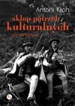 Sklep potrzeb kulturalnych - po remoncie - Antoni Kroh - ebook