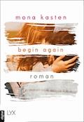 Begin Again - Mona Kasten - E-Book