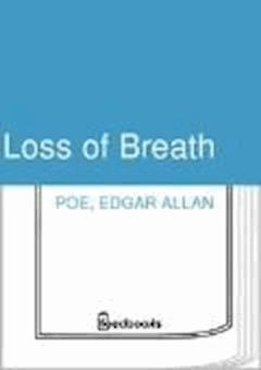 Loss of Breath - Edgar Allan Poe - ebook
