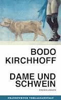 Dame und Schwein - Bodo Kirchhoff - E-Book