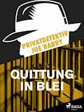 Privatdetektiv Joe Barry - Quittung in Blei - Joe Barry - E-Book