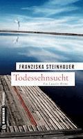 Todessehnsucht - Franziska Steinhauer - E-Book