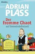 Der fromme Chaot auf Gemeindefreizeit - Adrian Plass - E-Book