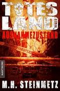 Totes Land 1 - Ausnahmezustand - M.H. Steinmetz - E-Book