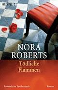 Tödliche Flammen - Nora Roberts - E-Book